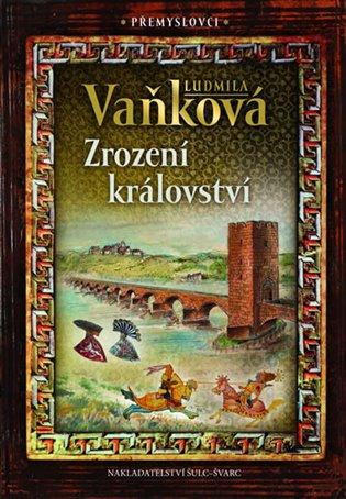 Přemyslovci - Zrození království - Ludmila Vaňková | Booksquad.ink