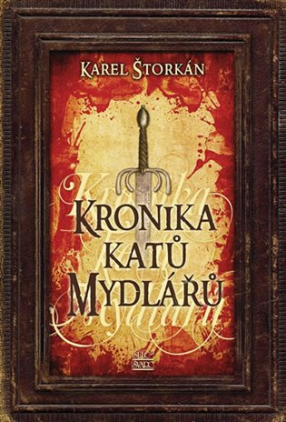 Kronika katů Mydlářů - Karel Štorkán | Booksquad.ink