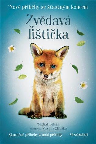 Nové příběhy se šťastným koncem – Zvědavá lištička - Michal Belšán | Booksquad.ink