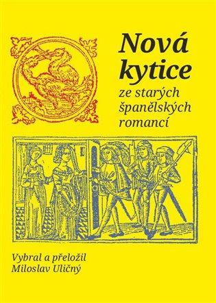 Nová kytice ze starých španělských romancí - - | Booksquad.ink