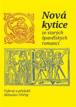 Obálka titulu Nová kytice ze starých španělských romancí