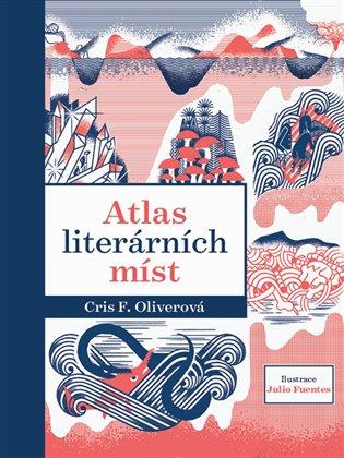 Atlas literárních míst - Chris F. Oliverová | Replicamaglie.com