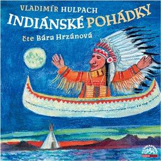 INDIÁNSKÉ POHÁDKY CD (AUDIOKNIHA)