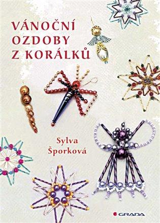 Vánoční ozdoby z korálků - Sylva Šporková | Booksquad.ink