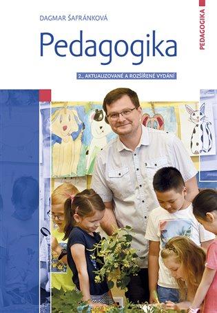 Pedagogika:2., aktualizované a rozšířené vydání - Dagmar Šafránková | Booksquad.ink