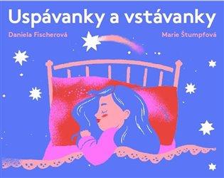 Uspávanky a vstávanky - Daniela Fischerová | Booksquad.ink