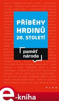 Obálka titulu Příběhy hrdinů 20. století