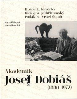 Obálka titulu Akademik Josef Dobiáš (1888-1972)