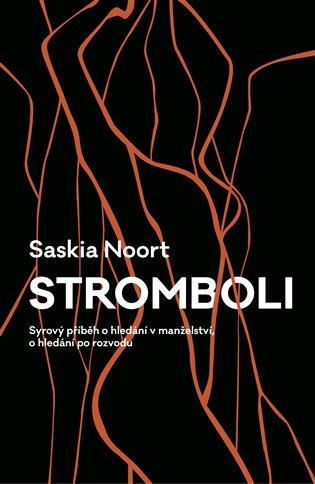 Stromboli:Syrový příběh o hledání v manželství, o hledání po rozvodu - Saskia Noort | Replicamaglie.com