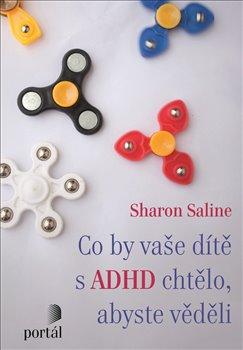 Obálka titulu Co by vaše dítě s ADHD chtělo, abyste věděli