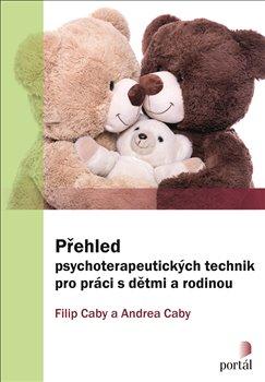 Obálka titulu Přehled psychoterapeutických technik pro práci s dětmi a rodinou