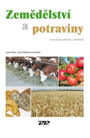 Zemědělství a potraviny:Encyklopedický přehled - Josef Holec, | Booksquad.ink