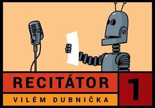 Recitátor 1 - Vilém Dubnička | Booksquad.ink