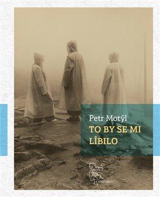 To by se mi líbilo - Petr Motýl | Booksquad.ink