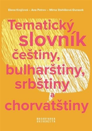 Tematický slovník češtiny, bulharštiny, srbštiny a chorvatštiny - Elena Krejčová, | Booksquad.ink