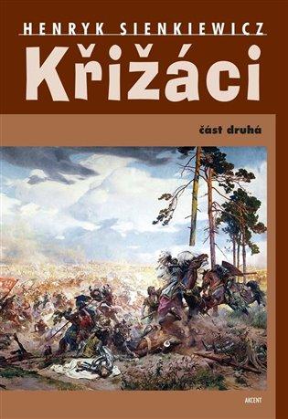 Křižáci:část II. - Henryk Sienkiewicz | Booksquad.ink