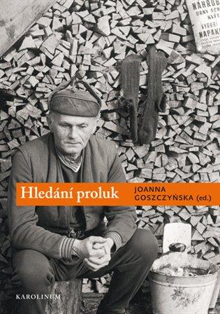 Hledání proluk:Bohumil Hrabal – analýzy a interpretace - Joanna Goszczyńska (ed.) | Replicamaglie.com