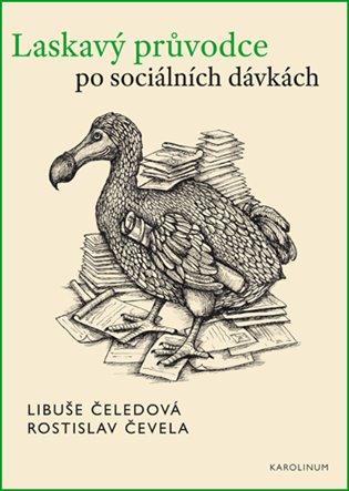 Laskavý průvodce po sociálních dávkách - Libuše Čeledová, | Replicamaglie.com