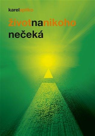 Život na nikoho nečeká - Karel Spilko | Booksquad.ink