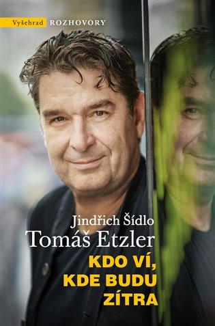 Kdo ví, kde budu zítra - Tomáš Etzler, | Replicamaglie.com