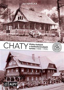 Obálka titulu Chaty Klubu českých a československých turistů