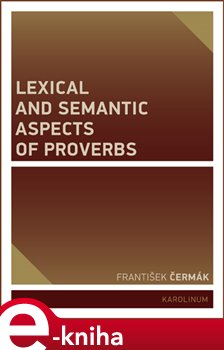 Obálka titulu Lexical and Semantic Aspects of Proverbs