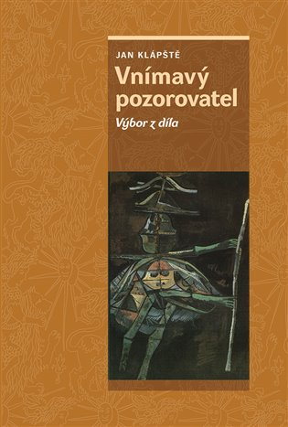 Vnímavý pozorovatel:Výbor z díla - Jan Klápště, | Booksquad.ink