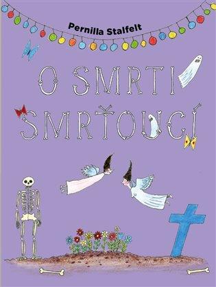 O smrti smrťoucí - Pernilla Stalfelt   Booksquad.ink