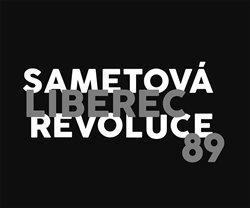 Obálka titulu Liberec 89, sametová revoluce