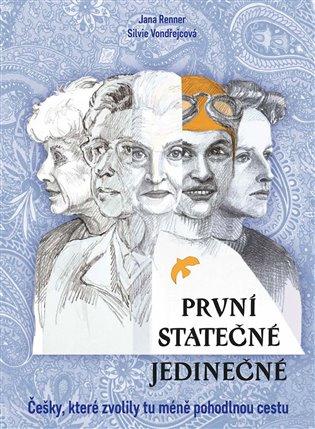 První - statečné - jedinečné:Češky, které zvolily tu nejméně pohodlnou cestu - Jana Renner | Booksquad.ink