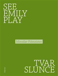 See Emily Play. Tvar slunce