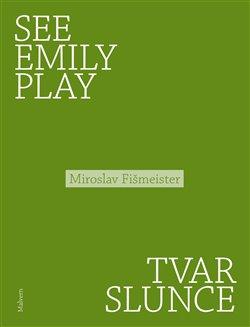 Obálka titulu See Emily Play. Tvar slunce