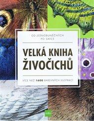 Velká kniha živočichů od jednobuněčných po savce