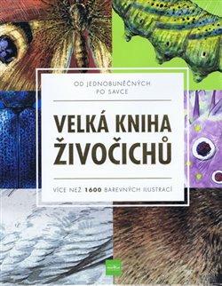 Obálka titulu Velká kniha živočichů od jednobuněčných po savce