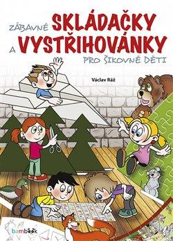 Obálka titulu Zábavné skládačky a vystřihovánky pro šikovné děti