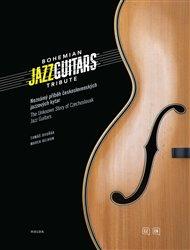 Bohemian Jazz Guitars Tribute: Neznámý příběh československých jazzových kytar