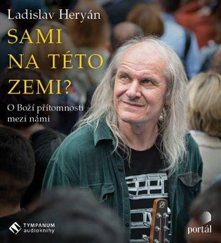 Sami na této zemi?:O Boží přítomnosti mezi námi - Ladislav Heryán | Booksquad.ink