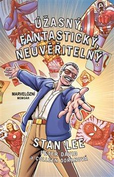 Obálka titulu Úžasný, fantastický, neuvěřitelný Stan Lee
