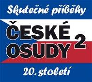České osudy 20. století 2