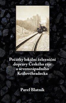 Obálka titulu Počátky lokální železniční dopravy Českého ráje   a severozápadního Královéhradecka