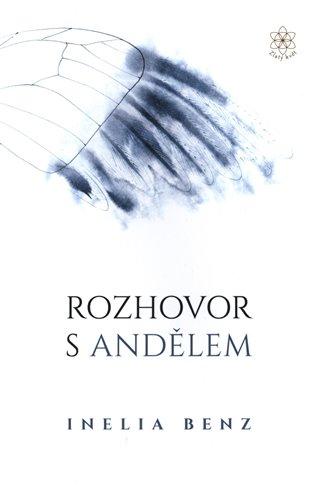 Rozhovor s andělem - Inelia Benz | Booksquad.ink