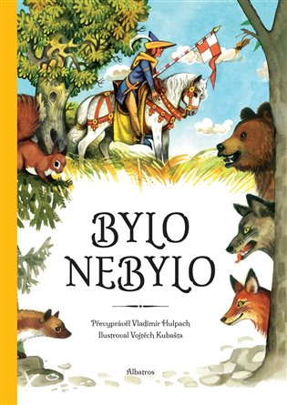 Bylo nebylo:Pohádky z celého světa - Vladimír Hulpach | Booksquad.ink