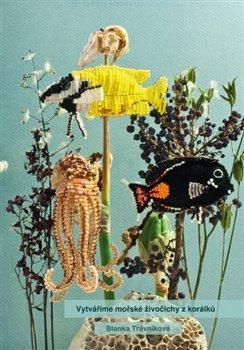 Obálka titulu Vytváříme mořské živočichy z korálků