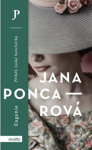 Eugenie:Příběh české hoteliérky - Jana Poncarová | Booksquad.ink