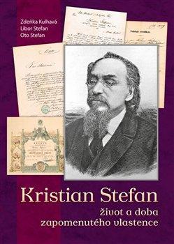 Kristian Stefan - život a doba zapomenutého vlastence