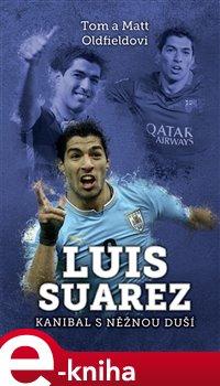 Obálka titulu Luis Suarez: Kanibal s něžnou duší