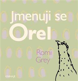 Obálka titulu Jmenuji se Orel