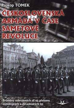 Obálka titulu Československá armáda v čase Sametové revoluce