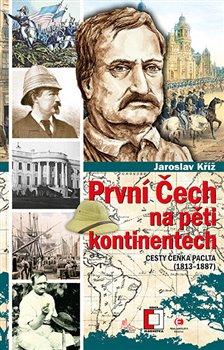 Obálka titulu První Čech na pěti kontinentech