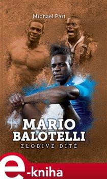 Obálka titulu Mario Balotelli: zlobivé dítě
